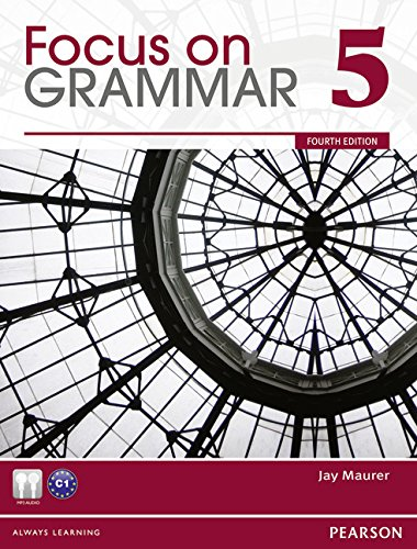 Focus on Grammar 5 (4th Edition): Jay Maurer