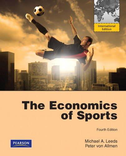 9780132548397: The Economics of Sports: International Edition