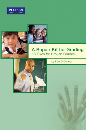 9780132548687: A Repair Kit for Grading: Fifteen Fixes for Broken Grades (Assessment Training Institute, Inc.)