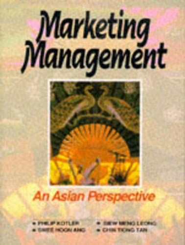 Marketing Management: An Asian Perspective: Kotler P., Ang