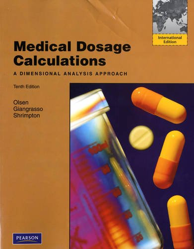 9780132549417: Medical Dosage Calculations: A Dimensional Analysis Approach