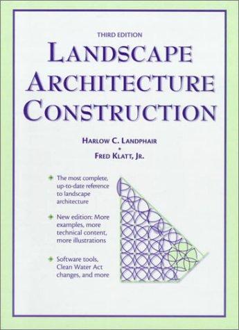 Landscape Architecture Construction (3rd Edition): Landphair, Harlow, Klatt