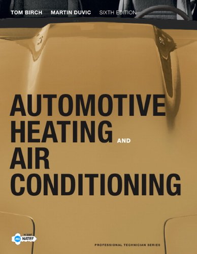 9780132551533: Automotive Heating and Air Conditioning (6th Edition) (Professional Technician Series)