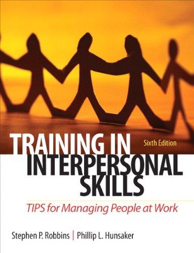 Training in Interpersonal Skills: TIPS for Managing: Robbins, Stephen; Hunsaker,