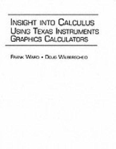 9780132553650: Insight Into Calculus: Using Texas Instruments Graphics Calculators