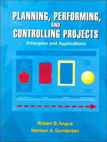 9780132553810: Planning, Performing and Controlling Projects