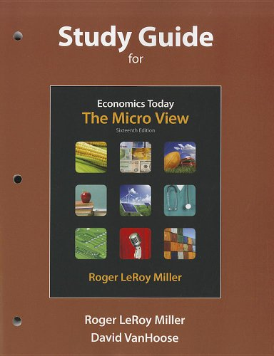 Study Guide for Economics Today: The Micro View (013255450X) by Miller, Roger LeRoy