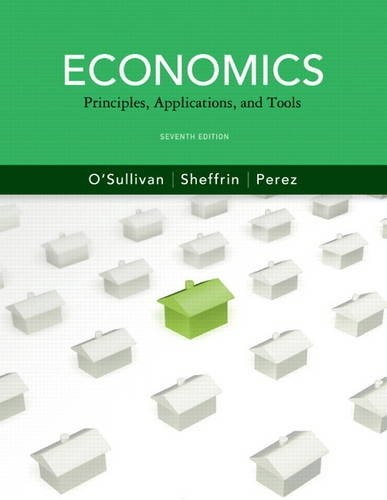 9780132555234: Economics: Principles, Applications and Tools (7th Edition) (Pearson Series in Economics)