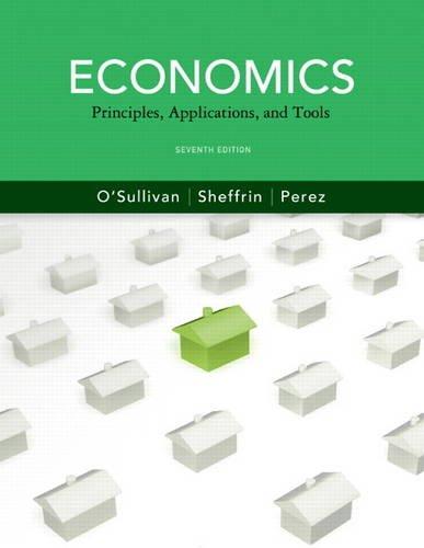 9780132555234: Economics: Principles, Applications and Tools (7th Edition) (Pearson Series in Economics)