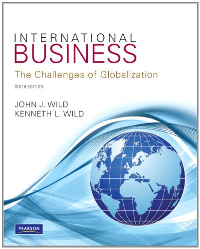 International Business : The Challenges of Globalization: Kenneth L. Wild;