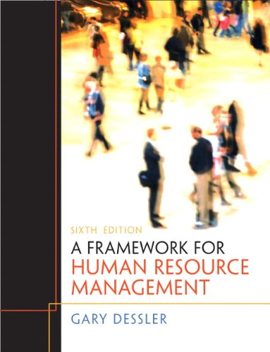 9780132556378: A Framework for Human Resource Management