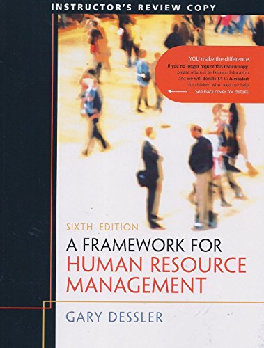 9780132556439: A Framework for Human Resource Management (6th Edition, 2011, Instructor's Copy)