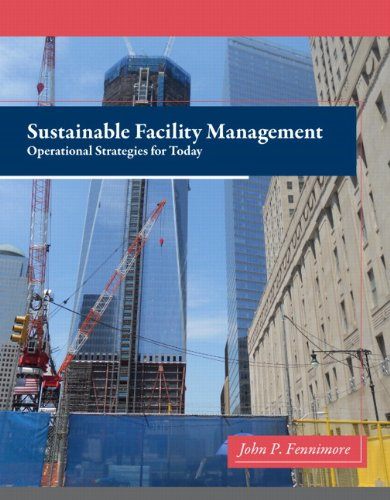 9780132556514: Sustainable Facility Management: Operational Strategies for Today