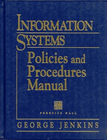 9780132558457: Information Systems Policies and Procedures Manual (Information Technology Policies & Procedures Manual)