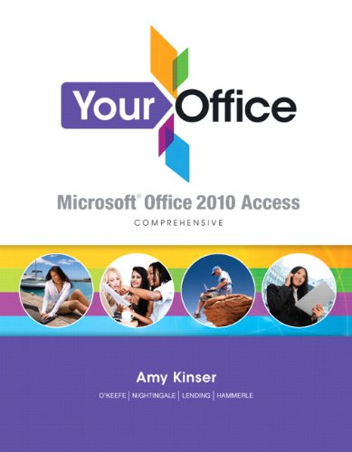 9780132560887: Your Office: Microsoft Access 2010 Comprehensive