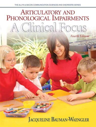 9780132563567: Articulatory and Phonological Impairments: A Clinical Focus (4th Edition) (Allyn & Bacon Communication Sciences and Disorders)