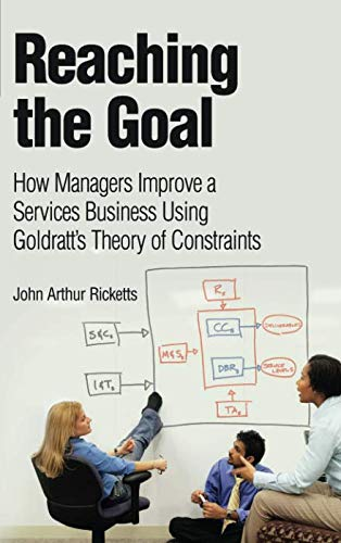 9780132565417: Reaching The Goal: How Managers Improve a Services Business Using Goldratt's Theory of Constraints (paperback) (IBM Press)