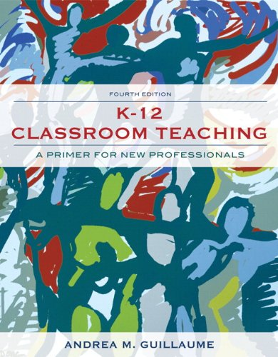9780132565493: K-12 Classroom Teaching: A Primer for New Professionals (4th Edition)