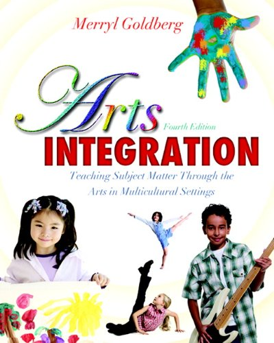 9780132565561: Arts Integration: Teaching Subject Matter through the Arts in Multicultural Settings (4th Edition)