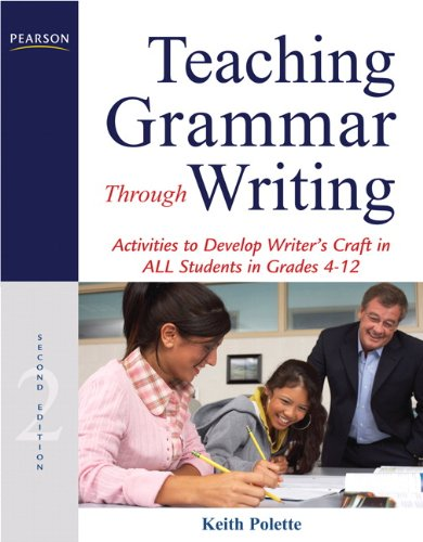 9780132565998: Teaching Grammar Through Writing: Activities to Develop Writer's Craft in All Students in Grades 4-12