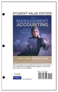 9780132567459: Management Accounting, Student Value Edition: Information for Decision Making and Strategy Execution
