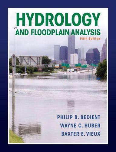 Hydrology and Floodplain Analysis (5th US Edition): Bedient, Philip B.; Huber, Wayne C.; Vieux, ...