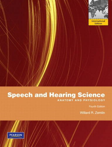 9780132568333: Speech and Hearing Science: Anatomy and Physiology: International Edition