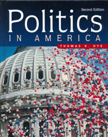 Politics in America: Dye, Thomas R.,