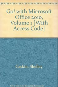 9780132570336: GO! with Microsoft Office 2010 Volume 1, and myitlab with Pearson eText -- Access Card -- for GO! with Microsoft Office 2010 Package