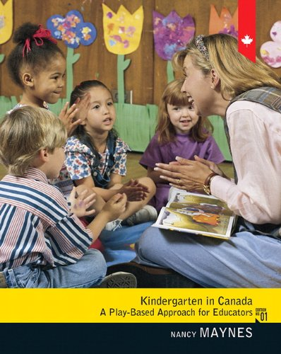 9780132572026: Kindergarten in Canada: A Play-Based Approach for Educators