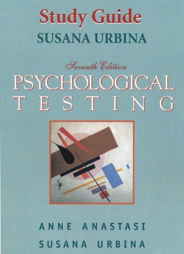 Psychological Testing [Study Guide]: Susana Urbina, Anne