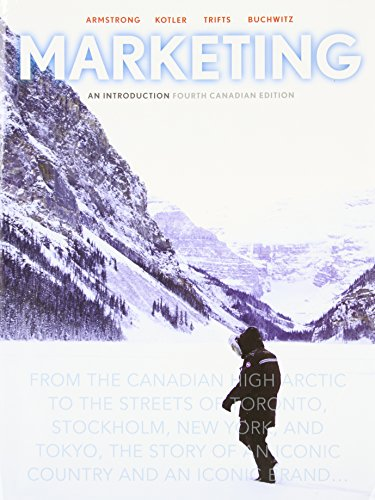 Marketing: An Introduction, Fourth Canadian Edition with: Gary Armstrong, Philip