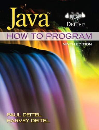 Java How to Program (early objects) (9th: Paul Deitel, Harvey