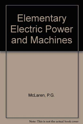 9780132576017: Elementary Electric Power and Machines