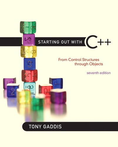 9780132576253: Starting Out with C++: From Control Structures through Objects (7th Edition)