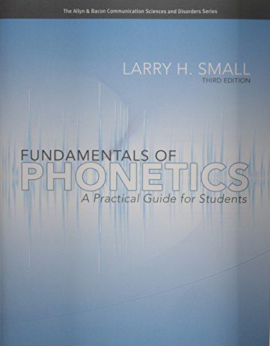 9780132582100: Fundamentals of Phonetics: A Practical Guide for Students (3rd Edition) (Allyn & Bacon Communication Sciences and Disorders)