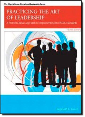Practicing the Art of Leadership: A Problem-Based: Green, Reginald Leon
