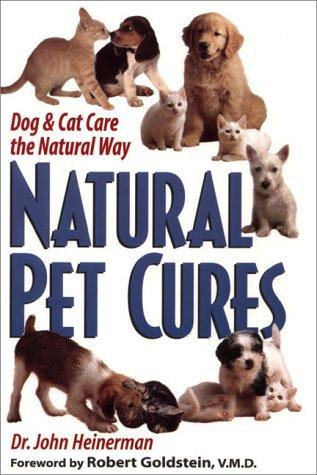 9780132584845: Natural Pet Cures: Dog & Cat Care the Natural Way