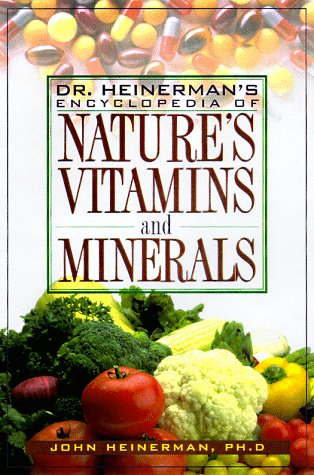 9780132584920: Dr. Heinerman's Encyclopedia of Nature's Vitamins and Minerals