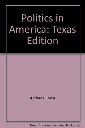 Politics in America: Texas Edition: Dye, Thomas R.,