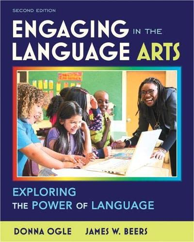 Engaging in the Language Arts: Exploring the Power of Language (2nd Edition) (0132595370) by Donna Ogle; James W. Beers