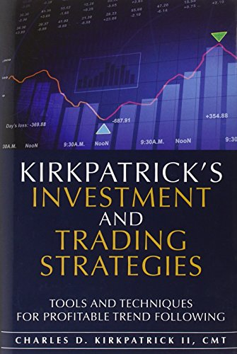 9780132596619: Kirkpatrick's Investment and Trading Strategies: Tools and Techniques for Profitable Trend Following