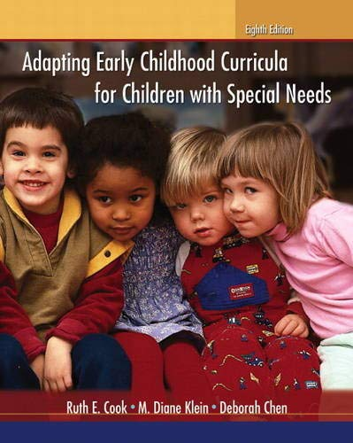 Adapting Early Childhood Curricula for Children with: Cook, Ruth E.,