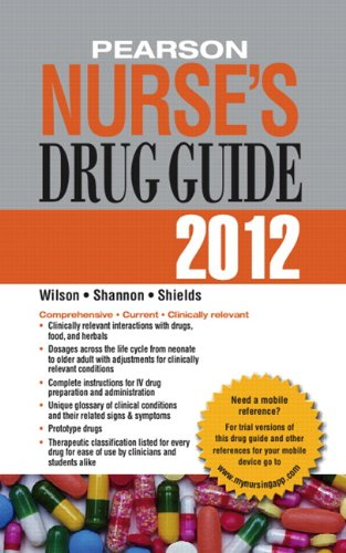 Pearson Nurse's Drug Guide 2012, Retail Edition (9780132597241) by Billie A Wilson; Margaret T Shannon; Kelly Shields