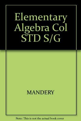 9780132597555: Elementary Algebra COL STD S/G