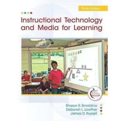 Instructional Technology and Media for Learning (Instructor's: Sharon E. Smaldino,