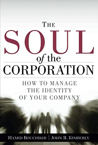 9780132598149: The Soul of the Corporation: How to Manage the Identity of Your Company