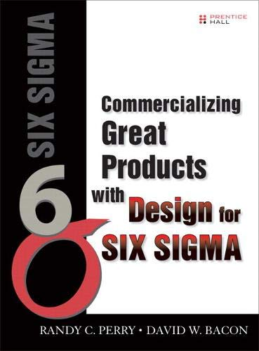 9780132599719: Commercializing Great Products with Design for Six Sigma (paperback)
