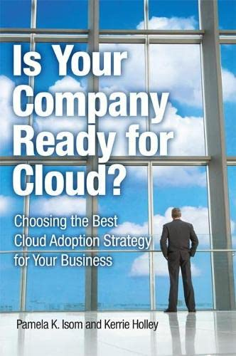 9780132599849: Is Your Company Ready for Cloud: Choosing the Best Cloud Adoption Strategy for Your Business (IBM Press)
