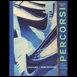 9780132601337: PERCORSI L'ITALIA ATTRAVERSO LA LINGUA E LA CULTURA VOLUME ONE by MARCHEGIANI ITALIANO